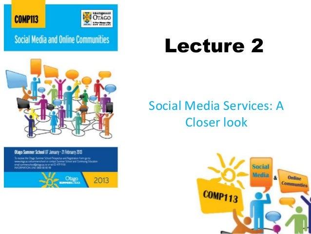 Lecture 2Social Media Services: A       Closer look