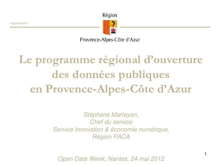 regionpaca.fr      Le programme régional d'ouverture            des données publiques        en Provence-Alpes-Côte d'Azur...
