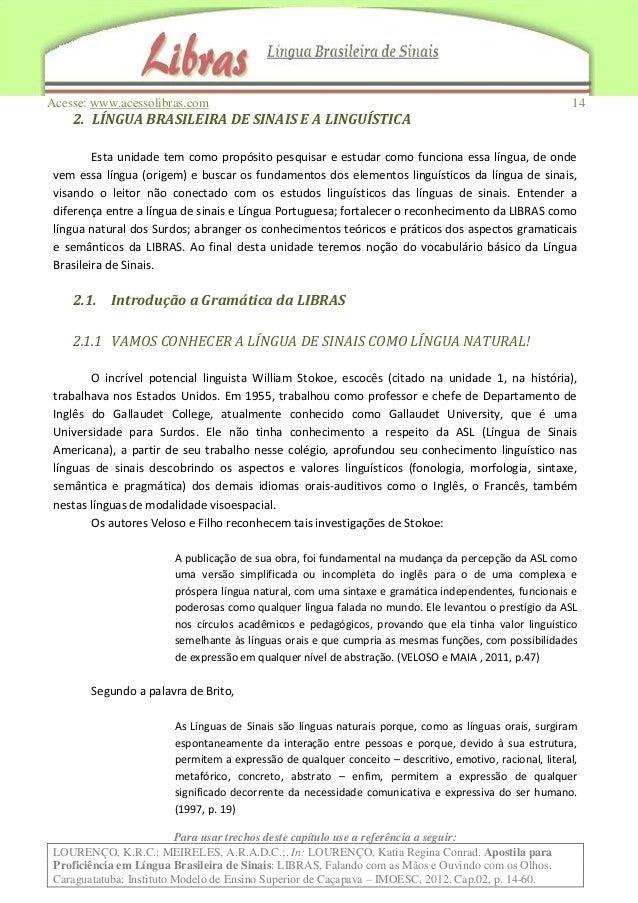 Acesse: www.acessolibras.com 14 Para usar trechos deste capítulo use a referência a seguir: LOURENÇO, K.R.C.; MEIRELES, A....