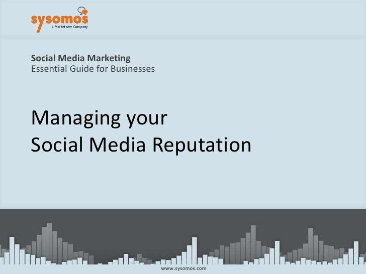 Social Media MarketingEssential Guide for Businesses<br />Managing yourSocial Media Reputation<br />www.sysomos.com<br />