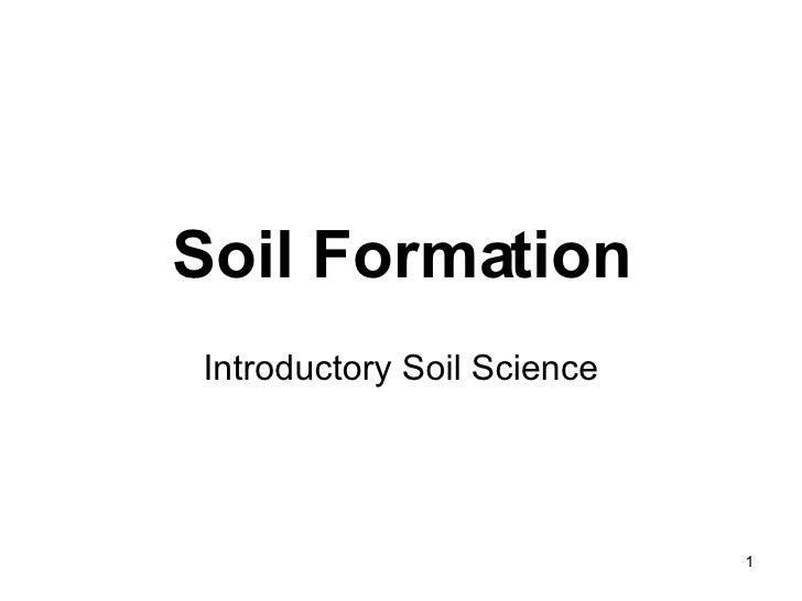 Soil Formation Introductory Soil Science