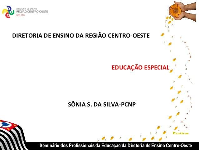 DIRETORIA DE ENSINO DA REGIÃO CENTRO-OESTE                                           EDUCAÇÃO ESPECIAL                    ...