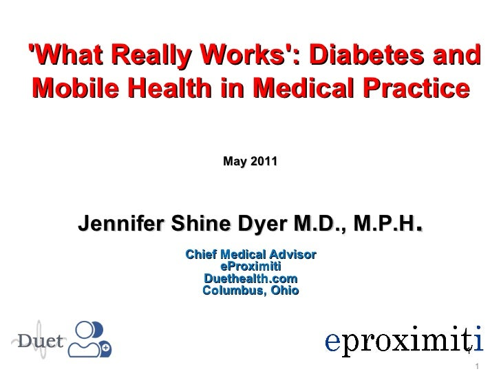 Jennifer Shine Dyer M.D., M.P.H . Chief Medical Advisor eProximiti Duethealth.com Columbus, Ohio May 2011 'What Really Wor...