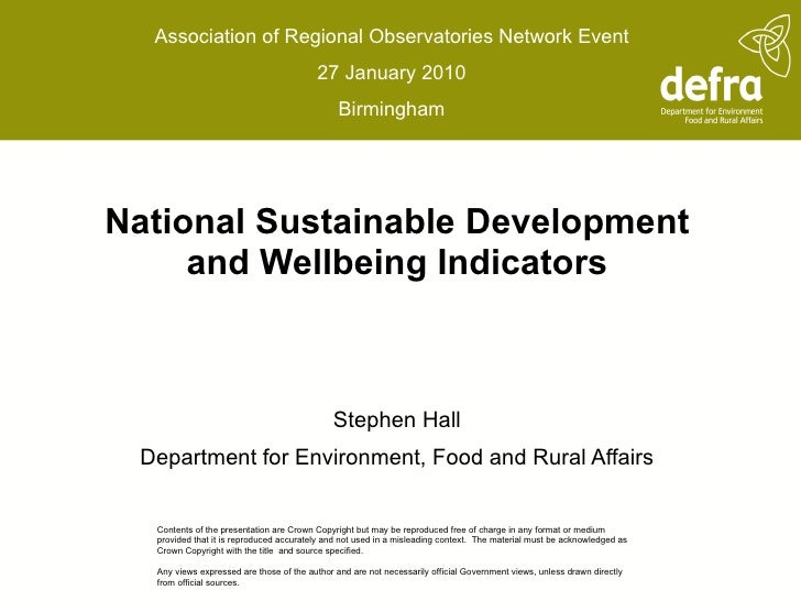National Sustainable Development and Wellbeing Indicators Stephen Hall Department for Environment, Food and Rural Affairs ...