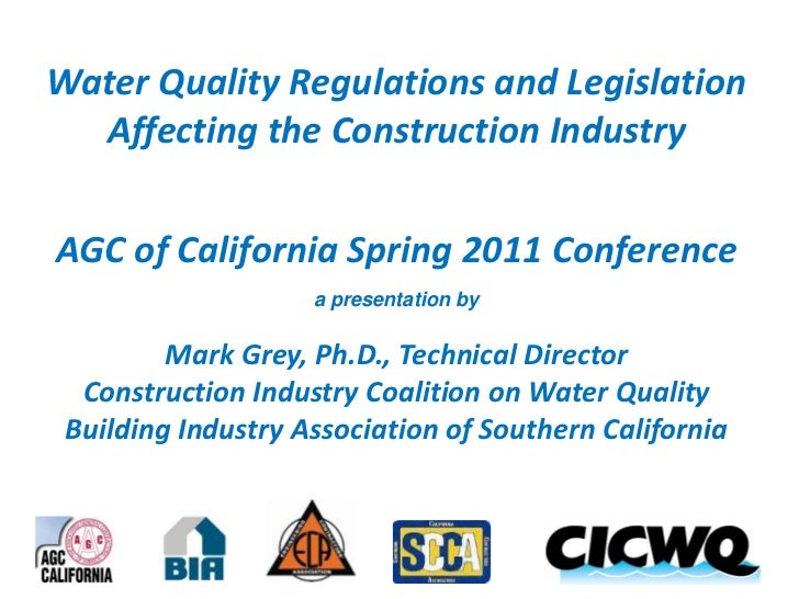 Water Quality Regulations and Legislation Affecting the Construction Industry<br />AGC of California Spring 2011 Conferenc...