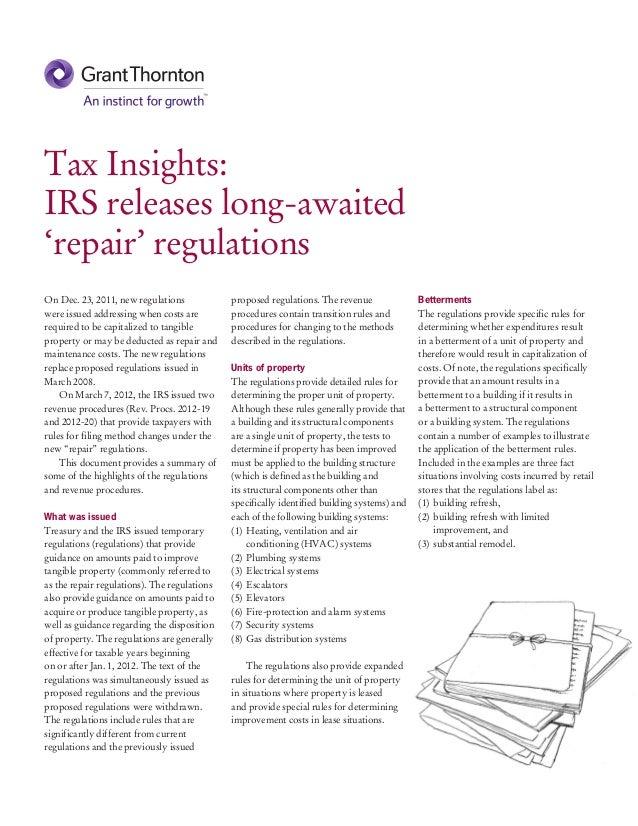 Tax Insights:IRS releases long-awaited'repair' regulationsOn Dec. 23, 2011, new regulations             proposed regulatio...