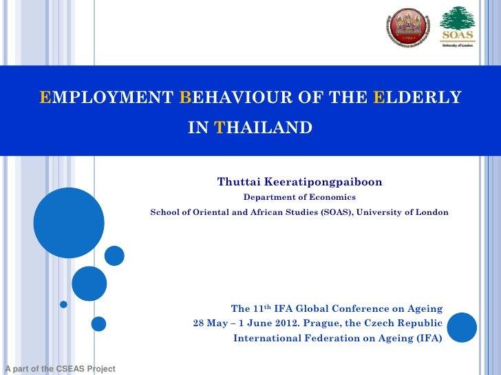 EMPLOYMENT BEHAVIOUR OF THE ELDERLY                                      IN THAILAND                                      ...