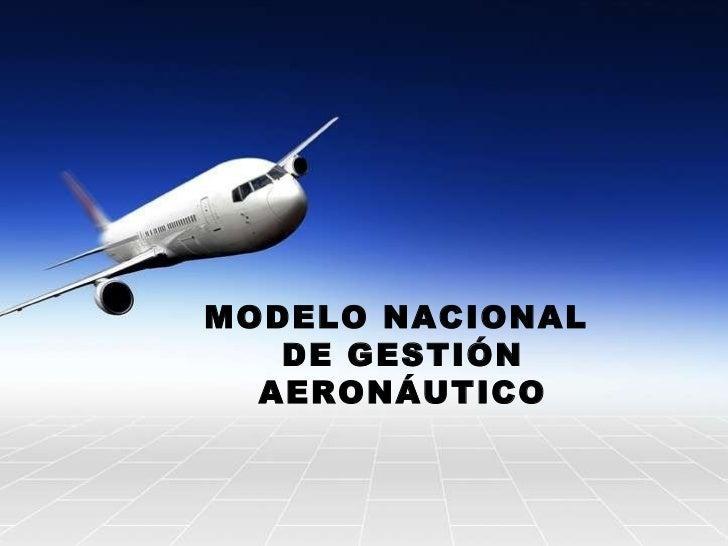 MODELO NACIONAL  DE GESTIÓN AERONÁUTICO