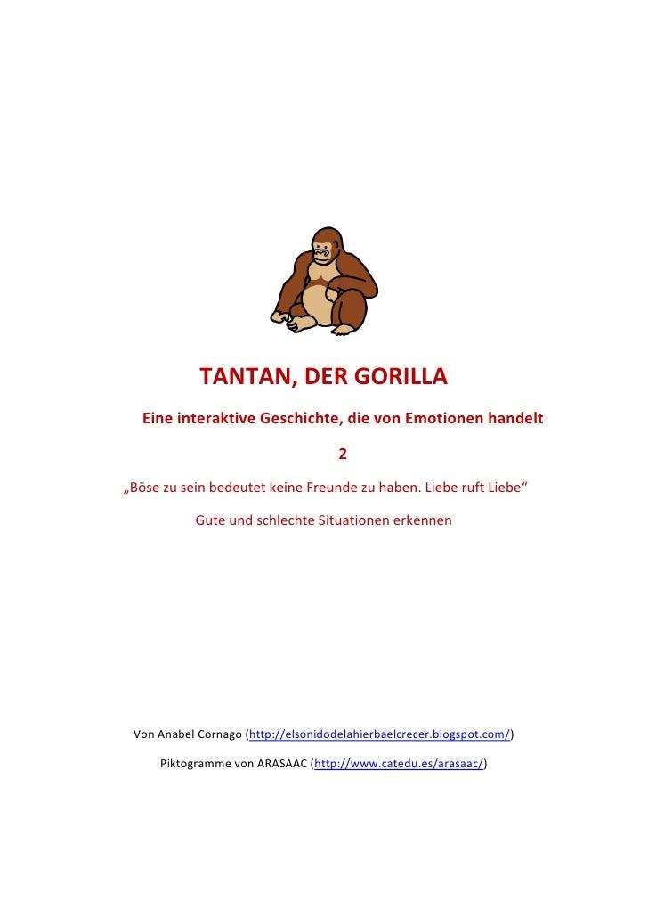 """TANTAN, DER GORILLA    Eine interaktive Geschichte, die von Emotionen handelt                                       2 """"Bös..."""