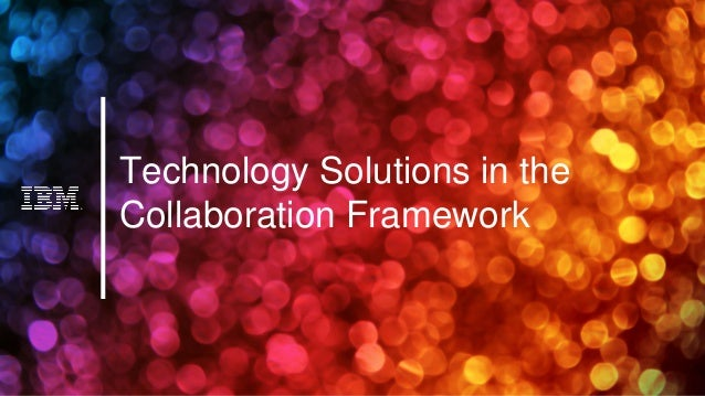 Technology Solutions in the Collaboration Framework