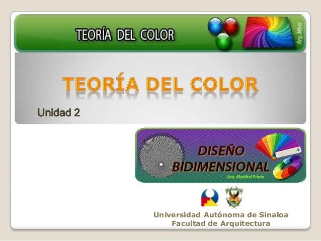 Universidad Autónoma de Sinaloa Facultad de Arquitectura Unidad 2
