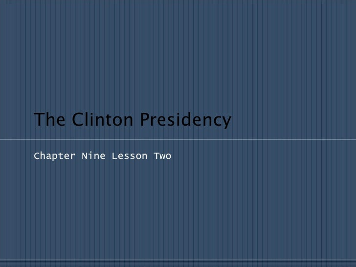 The Clinton PresidencyChapter Nine Lesson Two