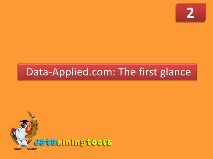 The First Glance at Data-Applied