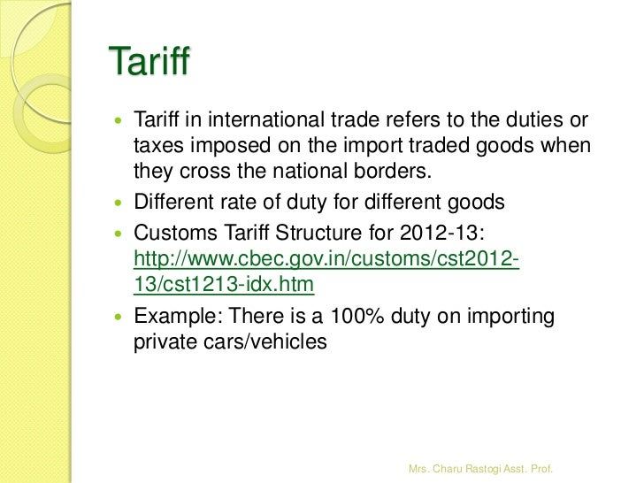 international trade and tariff A tariff is simply a tax or duty placed on an  the upcoming book advanced international trade:  be sure to continue to page 3 of the economic effect of tariffs.