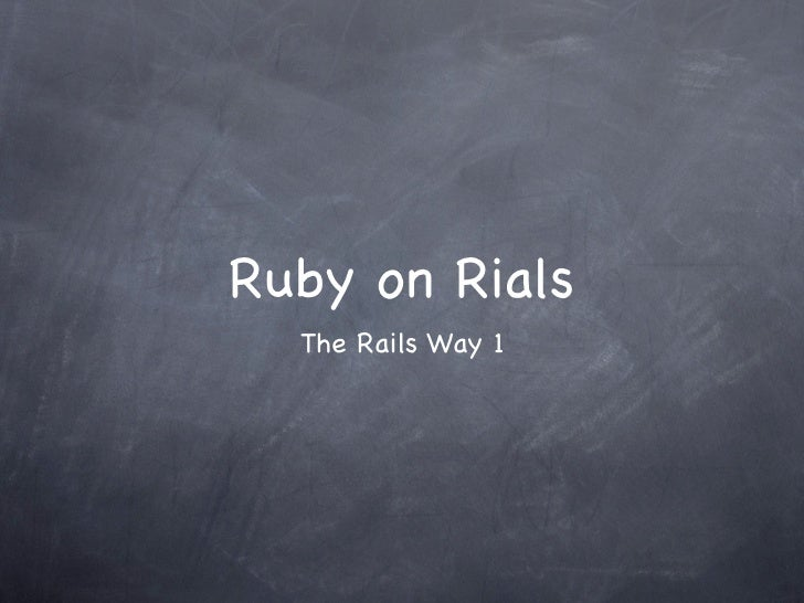 Ruby on Rials  The Rails Way 1
