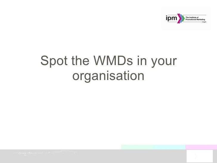 Spot the WMDs in your organisation