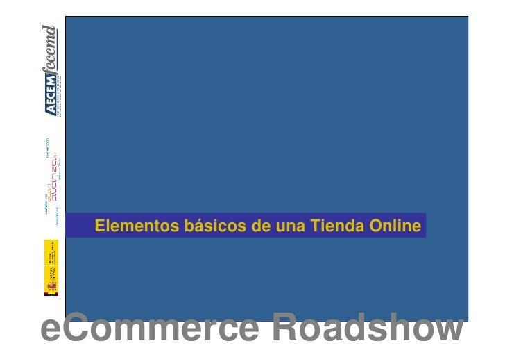 23110b986 eCommerce Roadshow  8. Elementos básicos de una Tienda Online ...