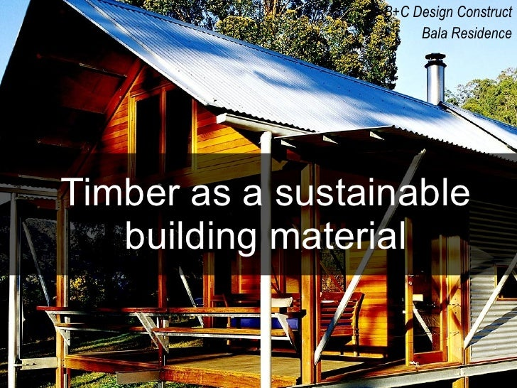 Timber as a sustainable building material B+C Design Construct Bala Residence