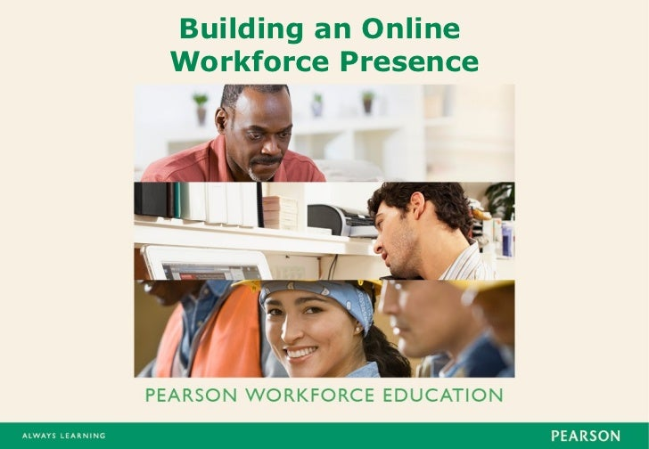 Building an OnlineWorkforce Presence