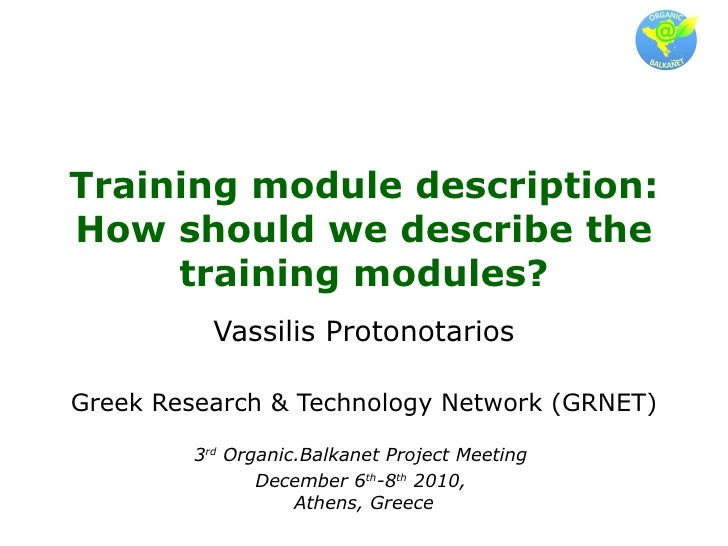 Training module description: How should we describe the training modules? Vassilis Protonotarios Greek Research & Technolo...