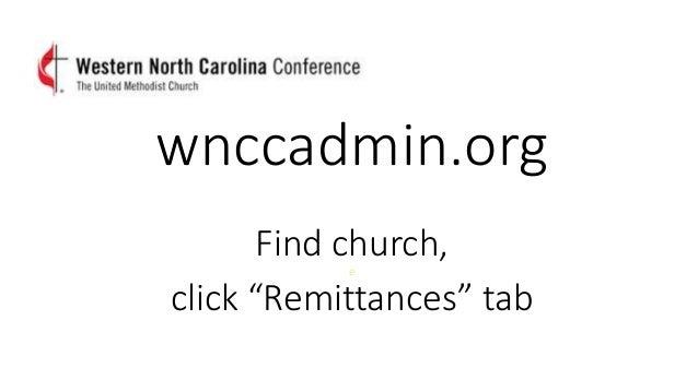 "wnccadmin.org Find church, e click ""Remittances"" tab"
