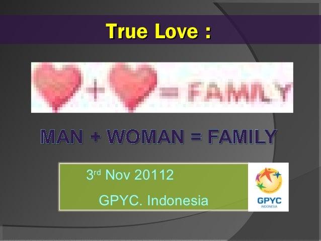 True Love :3rd Nov 20112 GPYC. Indonesia