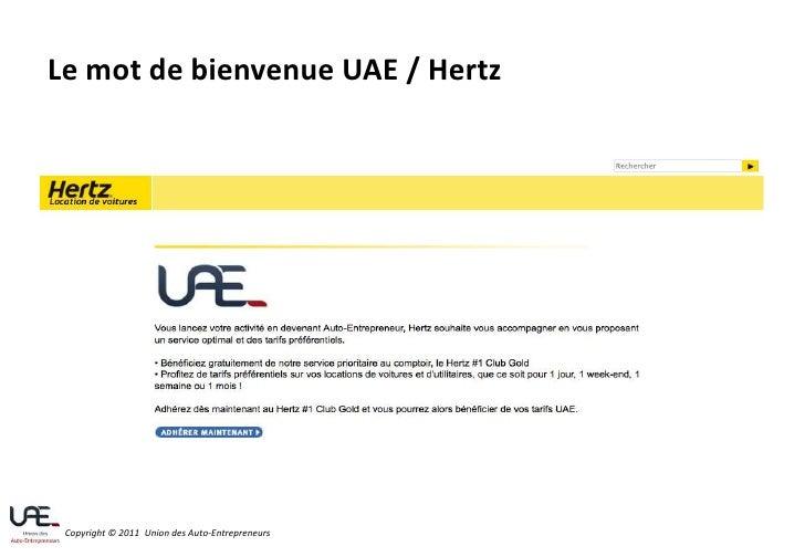 Le mot de bienvenue UAE / Hertz<br />Copyright © 2011  Union des Auto-Entrepreneurs <br />