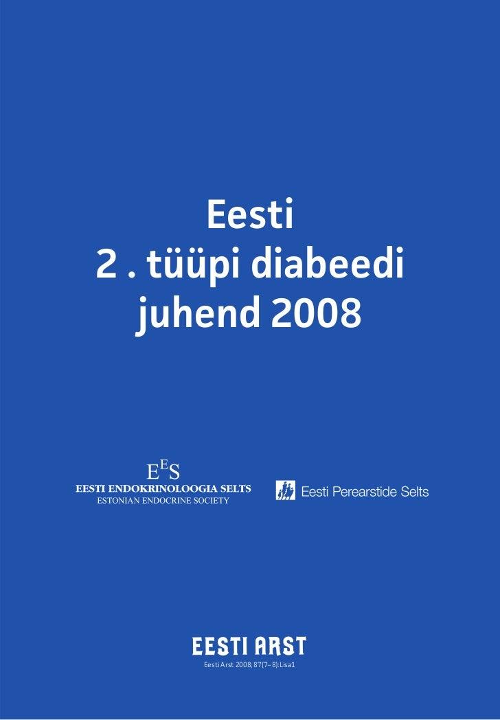 Eesti2 . tüüpi diabeedi   juhend 2008      Eesti Arst 2008; 87(7−8):Lisa1