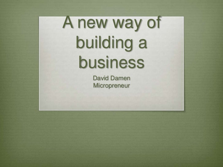 A new way of building a business<br />David Damen<br />Micropreneur<br />