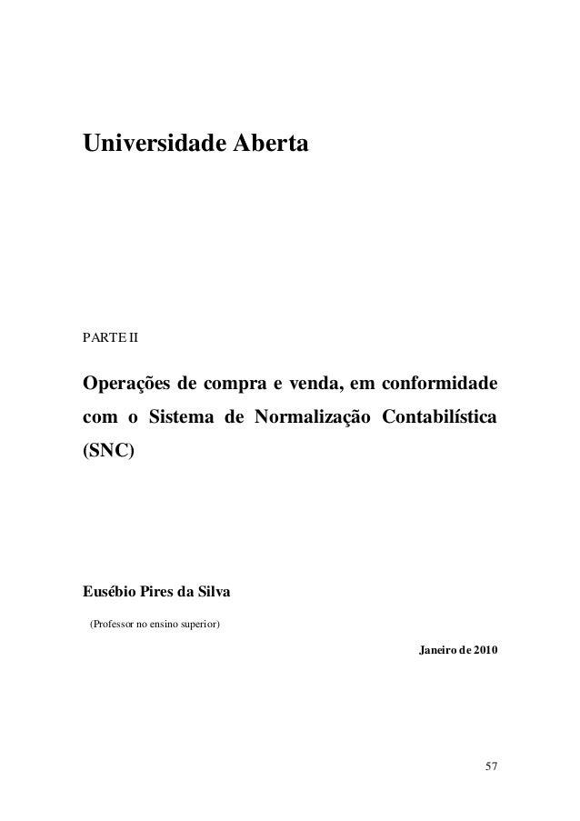 57 Universidade Aberta PARTE II Operações de compra e venda, em conformidade com o Sistema de Normalização Contabilística ...