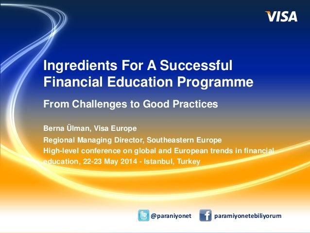 2014 Visa Banka Kartları Yılı 1 Ingredients For A Successful Financial Education Programme From Challenges to Good Practic...