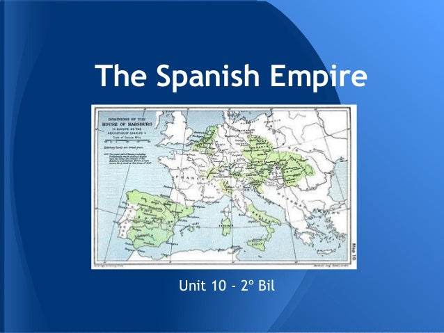 The Spanish EmpireUnit 10 - 2º Bil