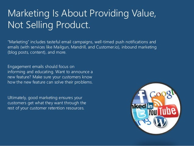 Marketing Is About Providing Value, Not Selling Product. Engagement emails should focus on informing and educating. Want t...