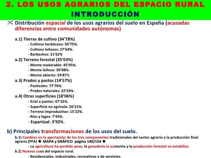 2. LOS USOS AGRARIOS DEL ESPACIO RURAL INTRODUCCIÓN <ul><li>Distribución  espacial  de los usos agrarios del suelo en Espa...