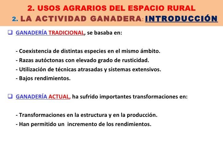 2. USOS AGRARIOS DEL ESPACIO RURAL   2.  LA ACTIVIDAD GANADERA :   INTRODUCCIÓN <ul><li>GANADERÍA  TRADICIONAL , se basaba...