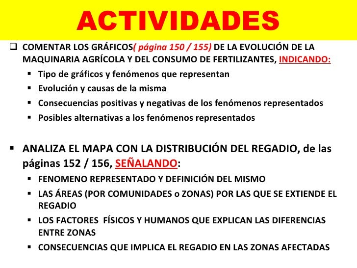 ACTIVIDADES <ul><li>COMENTAR LOS GRÁFICOS ( página 150 / 155)  DE LA EVOLUCIÓN DE LA MAQUINARIA AGRÍCOLA Y DEL CONSUMO DE ...
