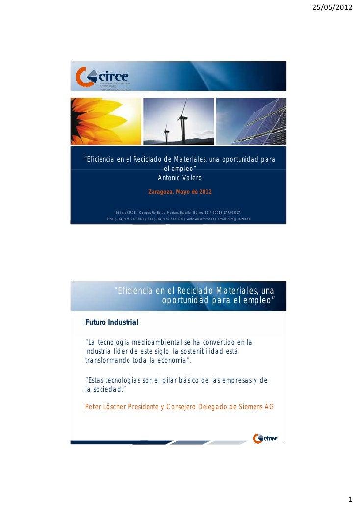 """25/05/2012""""Eficiencia en el Reciclado de Materiales, una oportunidad para                            el empleo""""           ..."""