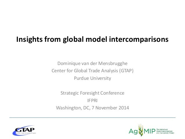 Dominique van der Mensbrugghe Center for Global Trade Analysis (GTAP) Purdue University Strategic Foresight Conference IFP...