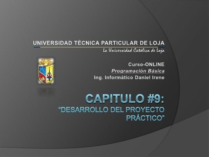 UNIVERSIDAD TÉCNICA PARTICULAR DE LOJA<br />La Universidad Católica de Loja<br />Curso-ONLINE<br />Programación Básica<br ...