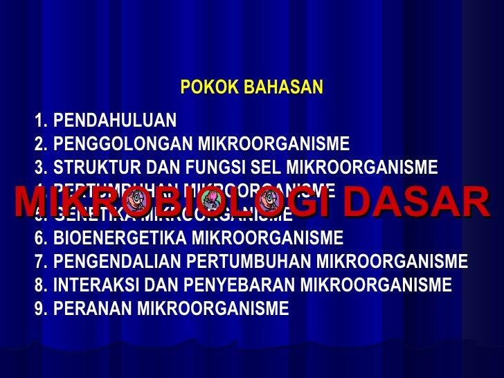 <ul><li>PENDAHULUAN </li></ul><ul><li>PENGGOLONGAN MIKROORGANISME </li></ul><ul><li>STRUKTUR DAN FUNGSI SEL MIKROORGANISME...
