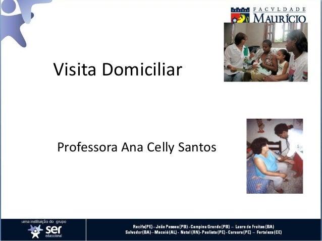 Visita Domiciliar Professora Ana Celly Santos