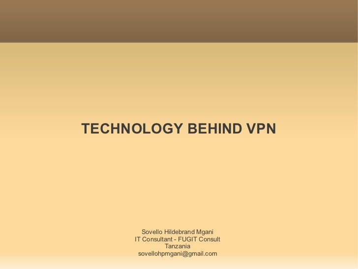TECHNOLOGY BEHIND VPN        Sovello Hildebrand Mgani     IT Consultant - FUGIT Consult                Tanzania      sovel...