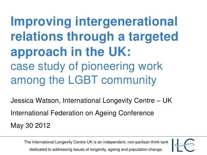 Improving intergenerationalrelations through a targetedapproach in the UK:case study of pioneering workamong the LGBT comm...