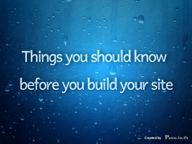 Things you should know before you build your site