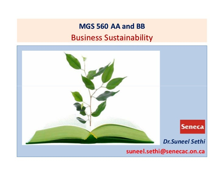 MGS 560 AA and BBBusiness Sustainability                            Dr.Suneel Sethi               suneel.sethi@senecac.on.ca