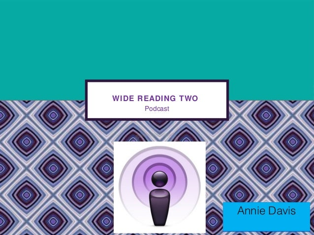 WIDE READING TWO      Podcast                   Annie Davis