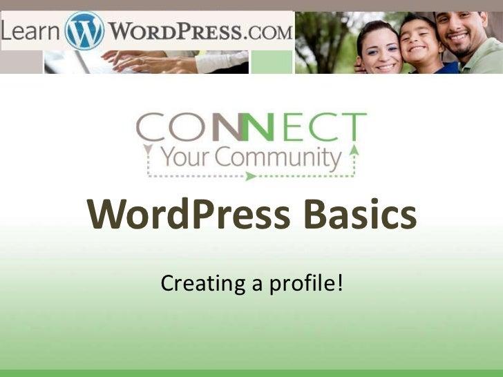 WordPress Basics   Creating a profile!