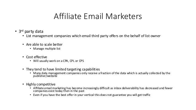 Affiliate Email Marketers • 3rd party data • List management companies which email third party offers on the behalf of lis...
