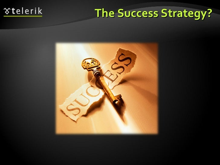 The Success Strategy?