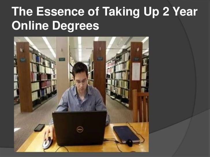 The Essence of Taking Up 2 YearOnline Degrees
